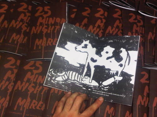 "Only 20 copies of the Minor Nightmares zine remain! Ty Melgren (sticksbricks.tumblr.com) wrote the nightmares, I drew them. Here is another spread: ""I wake up facedown in a muddy field and a herd of cows walks across my back.""  28 pages, 13 illustrations, limited to 50. $5 ppd. danielzender22 (@) gmail (dot) com www.tymelgren.com www.danielzender.com"