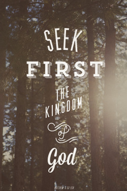 laurenboebingerdesigns:  But seek first the kingdom of God and his righteousness, and all these things will be added to you. Matthew 6:33 (ESV) (This print is available for purchase at my Society6 shop. Free shipping until January 13.) Prints / iPhone Cases / Stationary Cards / Throw Pillows / Tote Bags / T-Shirts