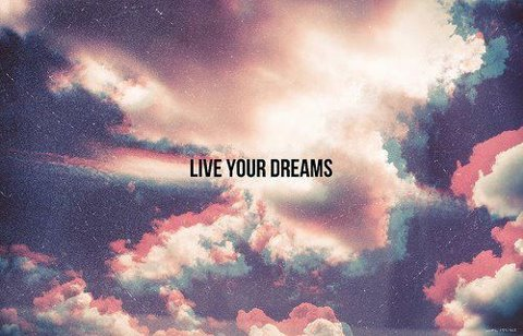poproom:  Live your dreams