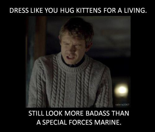 whovenger-hiddlebatch-lock:  iodineoxygenuraniumafall:  dress like you hug kittens for living ♥ OH YOU, BADASS JAWN  Ultimate Badass John Watson is my favorite.