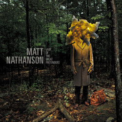 mattnathanson:  because it's wednesday AND because  i'm a nerd for the slow unveil… check out the tracklist for my new record  LAST OF THE GREAT PRETENDERS! Earthquake Weather Mission Bells Last Days of Summer in San Francisco Kinks Shirt Sky High Honey Annie's Always Waiting (For the New One to Leave) Kill The Lights Heart Starts Birthday Girl Sunday New York Times Farewell, DecemberLast of the Great Pretenders out 7/16! Pre-order on iTunes and my webstore begins 5/21.
