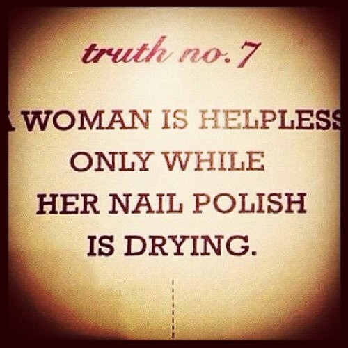 Haha #truth #quotes #2013 #nailpolish #women