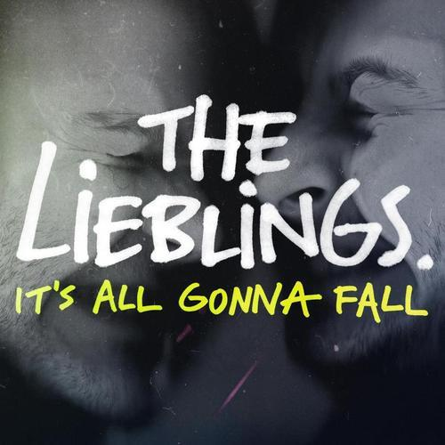 The Lieblings - It's All Gonna Fall