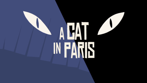 movietitlecards:  A Cat in Paris (2010) // Jean-Loup Felicioli, Alain Gagnol