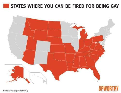 amprog:  FYI: It's legal in 34 states to be fired for being gay. via Upworthy  wait what now thats just silly