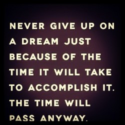 Never give up on a dream just because of the time it will take to accomplish it. The time will pass anyway💫🎆🔮⏳💖 @alivaldes93  @kathy3118  @frankief13 @cami1024 @claudia0593 @giselle_x3  @iamdr3