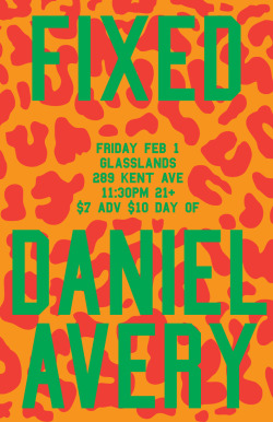 Friday, February 1st-FIXEDWith special guest…DANIEL AVERY (Phantasy/Throne Of Blood - UK)soundcloud.com/danielaveryPlus JDH & DAVE Pat Glasslands - 289 Kent Ave, Brooklyn11:30pm, 21+. $7 advance tickets at Ticketfly, $10 day of showAdvance tickets