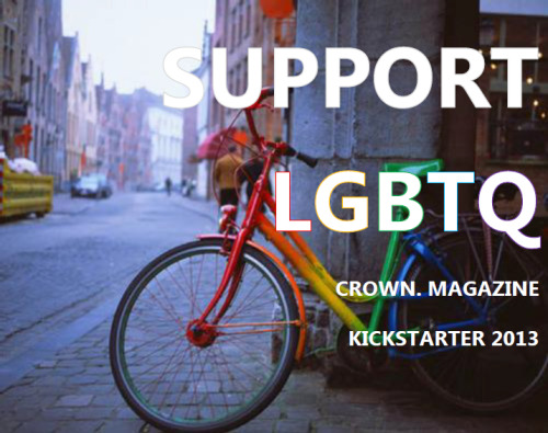 GOT RAINBOW PRIDE? donate $1 or more to the crown. lgbtq & androgynous lifestyle magazine kickstarter. fundraising ends on 6/12. magazine launches on 7/15.