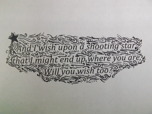 i got bored so i printed some lyrics and drew around them