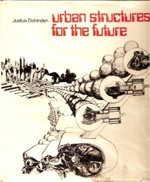 """Urban structures for the future"" Justus Dahinden (1971)"