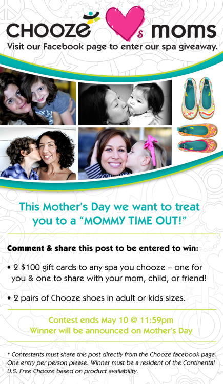 CHOOZE LOVES MOMS!  Enter to win our Mother's Day SPA + SHOE giveaway. Be sure to share directly from our Facebook page for your entry to count.  Good luck! -Andrea