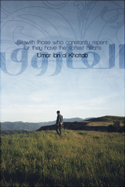 "islamicthinking:  ""Sit with those who constantly repent, for they have the softest hearts."" Umar ibn al Khattab الفاروق"