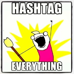 That's right!! #ihashtageverything and I'm never going to stop! #haters! #hashtag #hashtag #hashtag #hashtag #hashtag #hashtagqueen #keephatin #guiltypleasures #guilty #guiltyascharged #ighashtag #hashtagsmakenosense #idgaf #hashtagwednesday #humpday #Wednesday #hashtagsrule