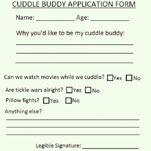 Yep cuddle buddy application #cuddles #hugs #friends #buddys #application #tumblrpost #needone