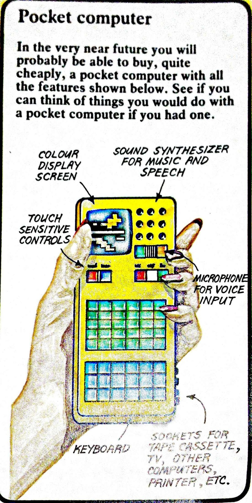 minimalmac:  From a 1980 kids computer book. Takeaway: We live in the future.  Looks like a tricked-out TI-85.