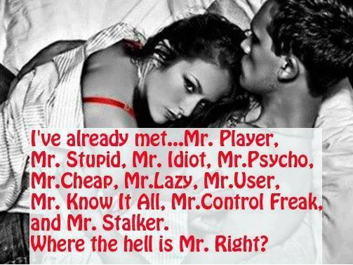 all  in one? lucky you ;) i think mr right was there some where. i really hope u find him