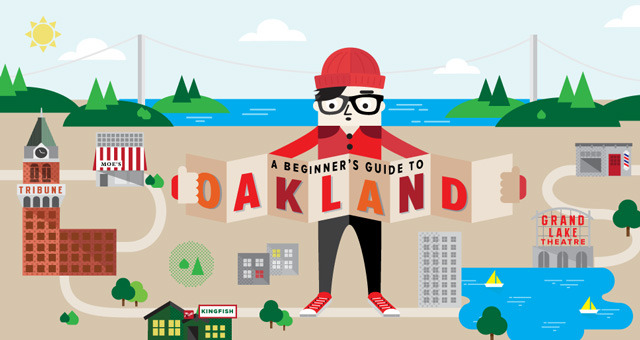 laughingsquid:  A Beginner's Guide to Oakland by The Bold Italic