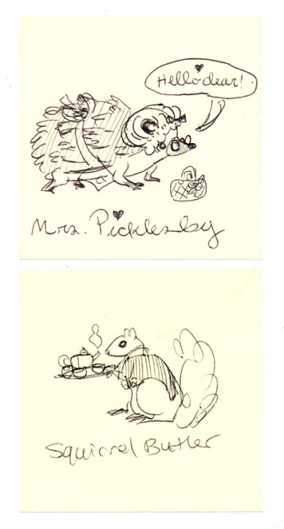 Drew these on a couple of post-it's at work. I imagine Mrs. Picklesby the hedgehog as being very similar to Ms. Marple, solving crimes with her trusty sidekick Squirrel Butler.