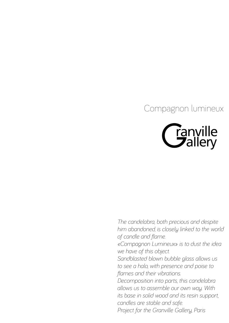 Compagnon Lumineux, for Granville Gallery, Paris, 2010