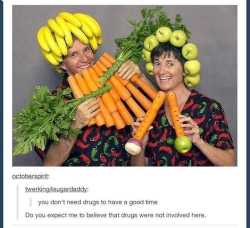 """""""No necesitas drogas para pasar un buen rato"""".  ¿Esperas que me crea que no hay drogas de por medio aquí?"""