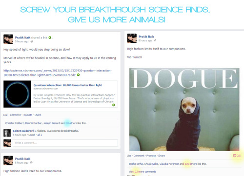 Science Vs Animals: Who Wins?I posted these two items on Facebook recently and the comparison was hilarious. We can go much faster than the speed of light? Meh, give us more fashionable chihuahuas pronto!