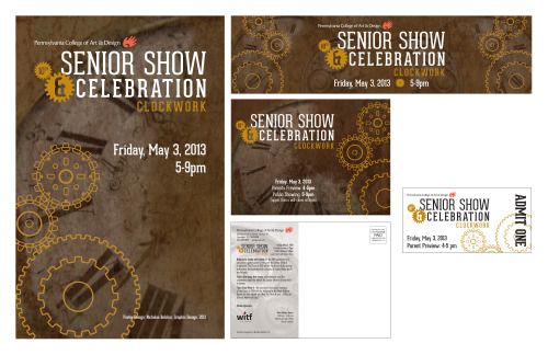 "My concept for the 10th annual Pennsylvania College of Art & Design's Senior Show and Celebration. Items include a poster, banner, postcard, and ticket for the parents preview. My concept behind ""clockwork"" is this: The definition of clockwork is ""the internal workings of something."" (not necessarily a clock). When people come to see the Senior Show, they're going to be seeing what the internal workings of the school have been for not only the 14 weeks prior to prepare for it, but for the past 4 years that the graduating seniors have had there building up to their thesis projects."