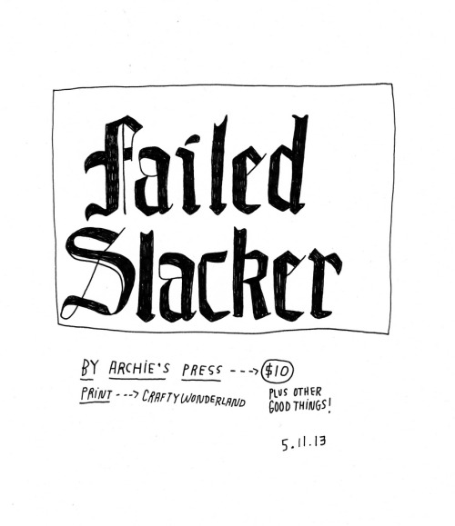 Daily Purchase Drawing for 05.11.13  Failed Slacker print by Archie's Press from Crafty Wonderland.