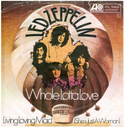 "Led Zeppelin ""Whole Lotta Love"" / ""Living Loving Maid"" Single - Atlantic Records, Germany (1969)."