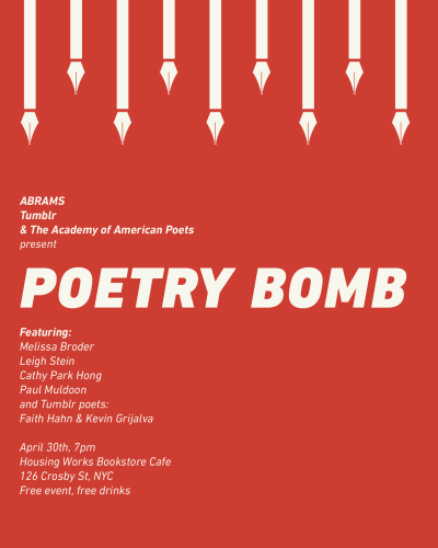 rachelfershleiser:  poetrybomb:  Join Tumblr, ABRAMS, and the Academy of American Poets for a Live PoetryBomb Event at Housing Works Bookstore Cafe. Featuring Paul Muldoon, Melissa Broder, Leigh Stein, Cathy Park Hong and selected poets from the Tumblr community, Faith Hahn & Kevin Grijalva.  Super proud and excited to present this free lineup that includes a Pulitzer Prize winner and a variety of brilliant poets published, unpublished, and Tumblry. See you TONIGHT!