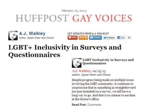 "LGBT+ Inclusivity in Surveys and Questionnaires  When was the last time you took a survey or filled out a form where you had to specify your sex, gender or sexuality?  One friend who is transgender and bisexual discovered that their statewide LGBT group was asking people to self-identify on its website donation page, and it was only possible to select one identity when the options given were ""lesbian,"" ""gay,"" ""bisexual,"" ""transgender,"" ""ally"" and ""other.""  For my friend, marking ""other"" didn't seem right … ""I really want there to be more bi/trans* visibility,"" they told me, ""especially since many people think trans* people are either all gay or all straight (depending on who you ask) and, of course, no one thinks a trans* person could be bisexual despite bisexuality being the largest sexual orientation group among trans* people.""   Other LGBT+-specific surveys that one would think would attempt to be extremely inclusive leave certain identities out as well. For example, one survey received by BiNet USA that claimed to be about ""Sexual Minority Men's Gender Attitudes and Wellbeing"" ended up having a pretty narrow focus on gay men, despite being promoted as a study that included bisexual, genderqueer and transgender men too.  We still live in a heteronormative and cissexist society, and that is no clearer to me than at the doctor's office. When I fill out their forms and identify as female, my doctors always assume that that means that I am heterosexual, so they ask me if I am on birth control … In fact, if doctors are making assumptions about a patient's gender, sex and sexuality without verifying with the patient, mistakes are just waiting to happen …  Much clearer questions should be asked on surveys and questionnaires, especially in the medical field, if accurate data is to be collected, and for all people to receive the best medical care possible.  This is likely just the beginning of a much larger conversation."