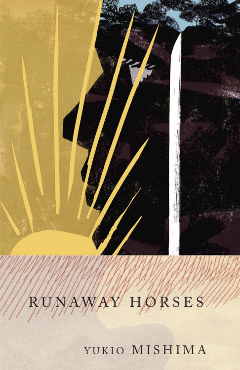 奔馬/三島由紀夫 (by Tatsuro Kiuchi)  RUNAWAY HORSES by Yukio Mishima published by Vintage. Thanks to AD John Gall.