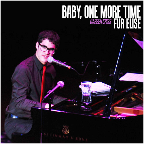 Darren Criss | Baby, One More Time/Fur Elise Requested Alternative Cover