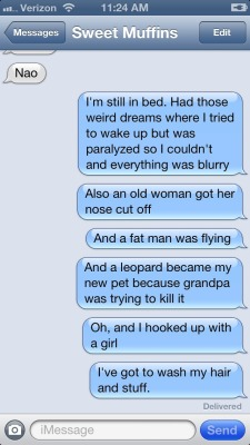 I have the weirdest dreams in the morning.