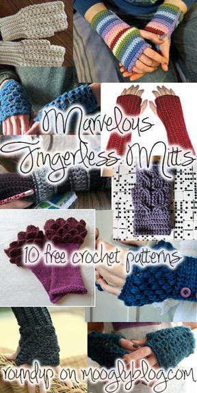 10 Marvelous Crochet Fingerless Mitts Patterns: http://www.mooglyblog.com/10-crochet-fingerless-mitts-patterns/