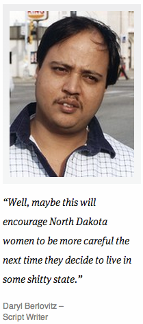 theonion:   North Dakota Enacts Nation's Strictest Abortion Law: More American Voices