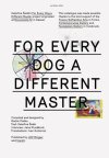 Katerina Seda: For Every Dog a Different Master (Tranzit)  Jana Klusakova  Design by Radim Pesko