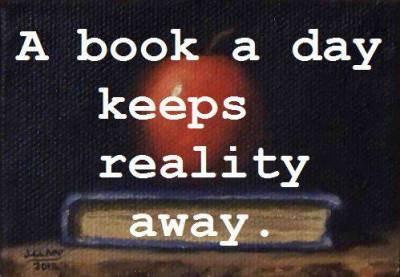 "booksdirect:  ""A book a day keeps reality away."""