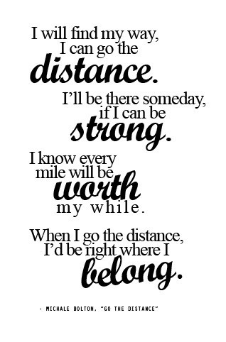 sargentleslie:  Go the distance ; quote of the day