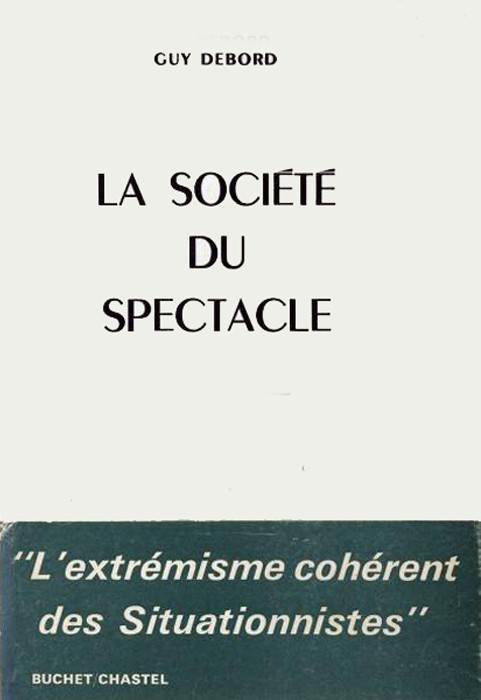 iznogoodgood:  LA SOCIÉTÉ DU SPECTACLE de Guy Debord (édition originale - collection personnelle) #iznogoodgood