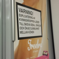 "zethie:  ""Warning! Exploitation of the female body leads to twisted ideals, bad health and increased injustices between the sexes."" My kind of street art! #personal #feminism #misogyny #streetart #stockholmmetro"