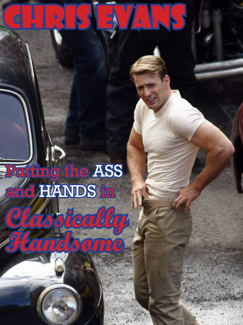 chrisevans-sexualfrustrations:  clASSically HANDSome