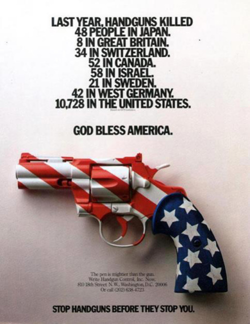 "innovativeads:  Hand Gun Control: God Bless America ""Stop handguns before they stop you."" by Unknown via CreativeCriminals"