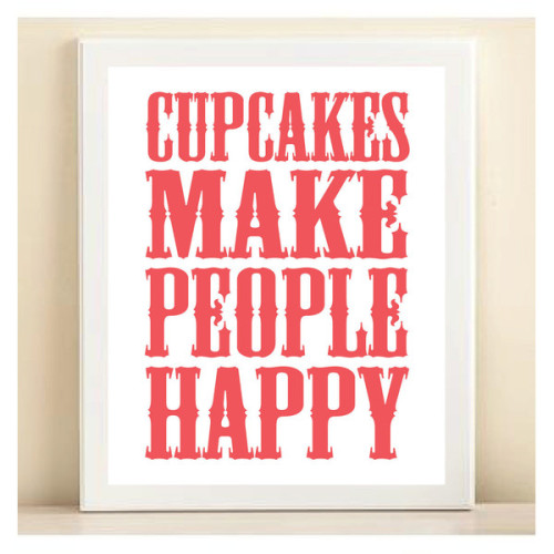 "ninjanarwal17:  Pink ""Cupcakes Make People Happy"" poster   ❤ liked on Polyvore  Yesss I will have it after exam on Tuesday!!! Let's yummmm!!!"
