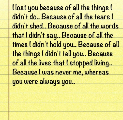 I Lost You Because..