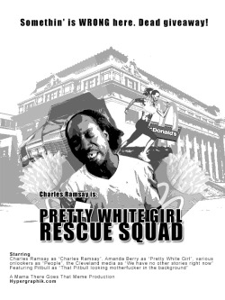 Charles Ramsay is: Pretty White Girl Rescue Squad