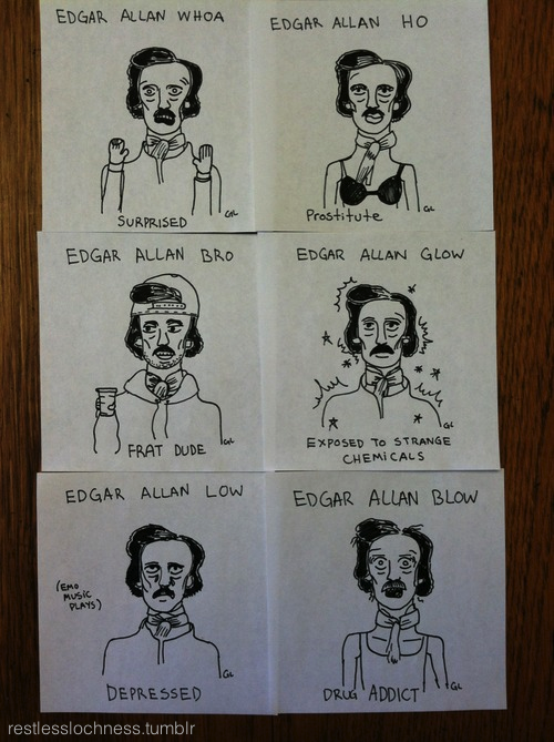 restlesslochness:  I may or may not have drawn a series of Edgar Allan Poe cartoon portraits and put it on my english teachers office door….
