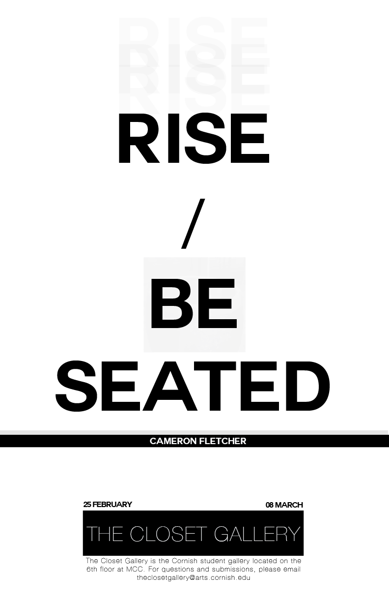 Cameron Fletcher Rise / Be Seated25 February - 06 March