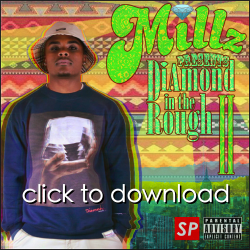 "Millz - ""DiAmond in the Rough: Part II"" via Datpiff.com"