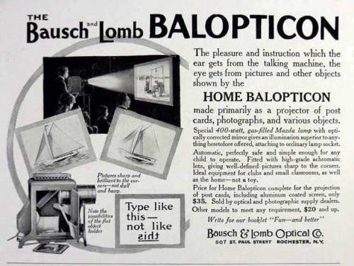 "Bausch & Lomb Balopticon ad, 1915.  ""The balopticon is an evil, inartistic, habit-forming, lazy and vicious machine! It also is a useful, time-saving, practical and helpful one. I use one often—and am thoroughly ashamed of it. I hide it whenever I hear people coming."" - Norman Rockwell"