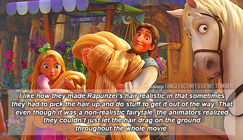 """I like how they made Rapunzel's hair realistic in that sometimes they had to pick the hair up and do stuff to get it out of the way. That even though it was a non-realistic fairytale, the animators realized they couldn't just let the hair drag on the ground throughout the whole movie."""